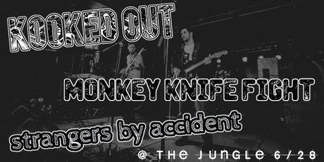 Kooked Out, Monkey Knife Fight, Strangers By Accident tickets