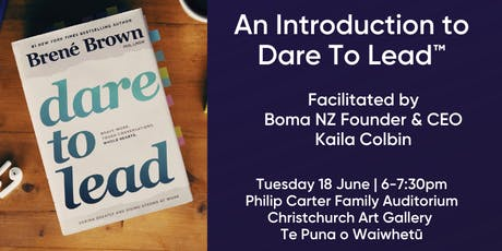 An Introduction to Dare To Lead™ by Kaila Colbin | Christchurch | 18 June 2019 tickets