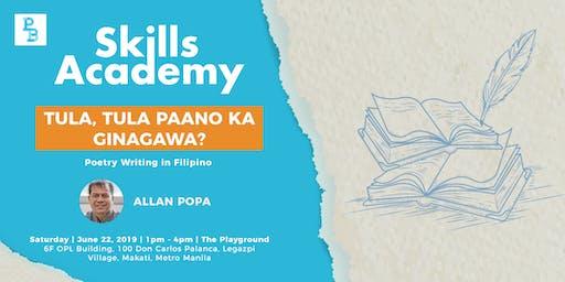 Skills Academy: Tula, Tula Pano Ka Ginagawa