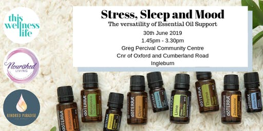 Stress, Sleep and Mood - the versatility of essential oil support!