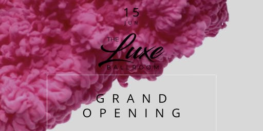 The Luxe Ballroom Grand Opening