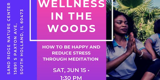 Wellness in the Woods: How to be Happy and Reduce Stress through Meditation