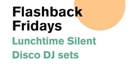 Flashback Fridays Silent Disco DJ Sets, Every Friday! tickets