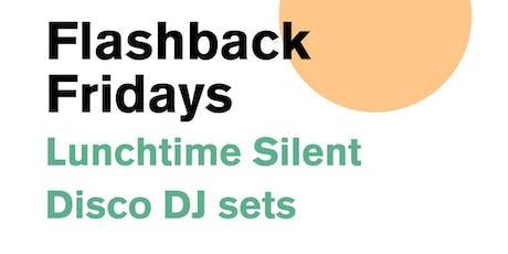 Flashback Fridays Silent Disco DJ Set with DJ Tessa tickets