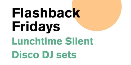 Flashback Fridays Silent Disco DJ Set with DJ Lani Love tickets