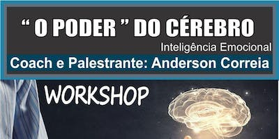 "WORKSHOP - "" O PODER DO CÉREBRO"" - iNTELIGÊNCIA EMOCIONAL"