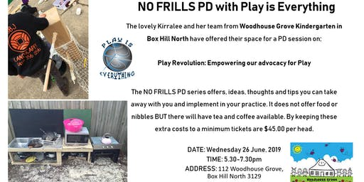 NO FRILLS PD WITH PLAY IS EVERYTHING IN BOX HILL NORTH