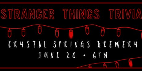 Stranger Things Trivia at Crystal Springs Brewery - June 20! tickets