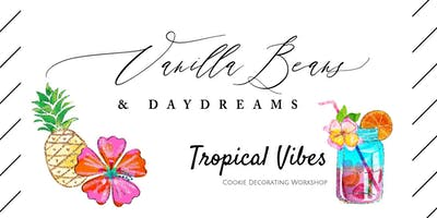 Cookie Decorating Workshop - Vanilla Beans and Daydreams