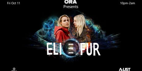 Eli & Fur at Ora  tickets