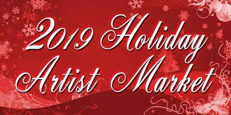Holiday Artist Market - Free Admission - Dec 15 2019 tickets