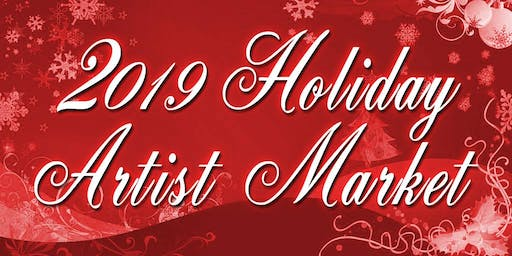 Holiday Artist Market - Free Admission - Dec 15 2019