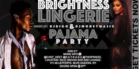 Brightness Lingerie & Pajama Party tickets