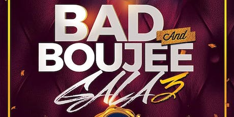 BAD N' BOUJEE GALA 3 tickets