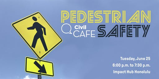 Civil Cafe: Pedestrian Safety