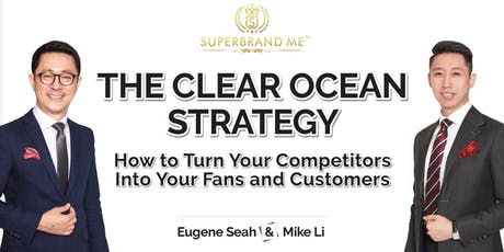 The Clear Ocean Strategy - How to Turn Your Competitors into Fans and Customers tickets