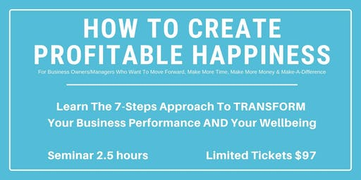 [MELB] How To Create Profitable Happiness? SEMINAR