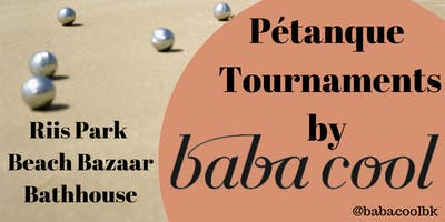 Pétanque Tournaments by BABA COOL (Every 3rd Saturday)
