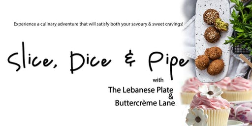 Slice, Dice & Pipe with The Lebanese Plate & Buttercreme Lane Cooking Class