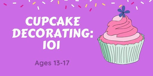 Cupcake Decorating:101- Ages 13-17