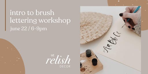 Intro to Brush Lettering Calligraphy Workshop at Relish Decor