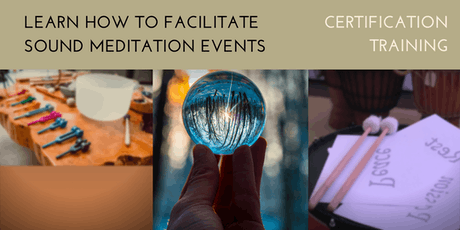 Sound Meditation Facilitator Training 2019 tickets
