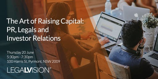 The Art of Raising Capital: PR, Legals and Investor Relations