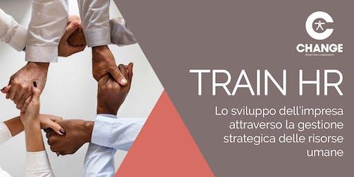TRAIN HR - Lo sviluppo dell'impresa attraverso la gestione strategica delle Risorse Umane - III° Edizione 2019