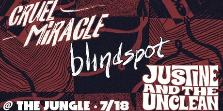 Cruel Miracle, blindspot, Justine & the Unclean tickets