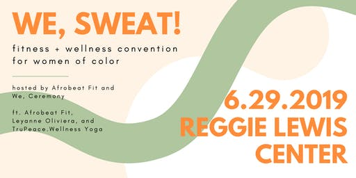 We, Sweat! | A Fitness & Wellness Convention for WOC