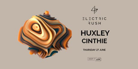 Electric Rush ft. Huxley & Cinthie tickets