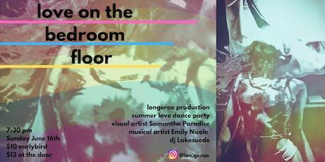 Love on the Bedroom Floor (visual art, music, dance, fashion) tickets
