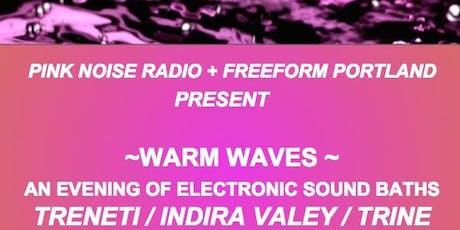 Pink Noise Radio Presents: Warm Waves tickets