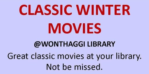 Classic Winter Movies @ Wonthaggi Library