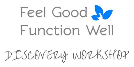 Feel Good Function Well Discovery Workshop - Maidstone - Sept 2019 tickets