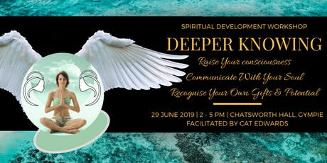 DEEPER KNOWING SPIRITUAL DEVELOPMENT WORKSHOP tickets