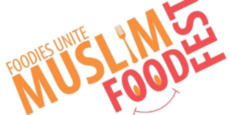 Muslim Food Fest 2019 - Tickets tickets