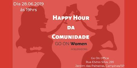 Happy Hour da Comunidade Go On Women ingressos
