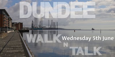 Dundee Walk N Talk Networking on the move
