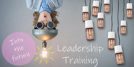 **** Leadership Training ****   ***** INTO THE FUTURE ***** Tickets