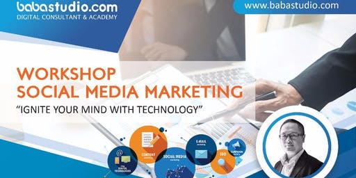 """Workshop Social Media Marketing """"Ignite Your Mind With Technology"""""""