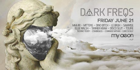 My Aeon Presents DARK FREQ tickets