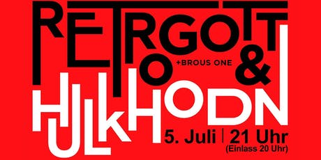 Retrogott & Hulk Hodn in Saarbrücken   Konzert & Afterparty Tickets