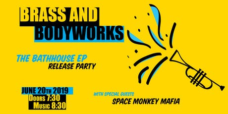 Brass And Bodyworks - EP Release tickets