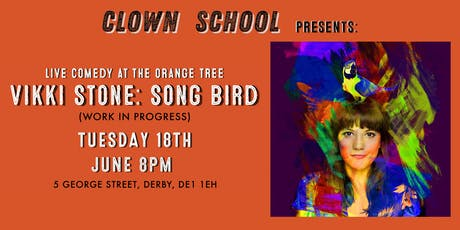Clown School Presents: Vikki Stone: Songbird (work in progress) tickets