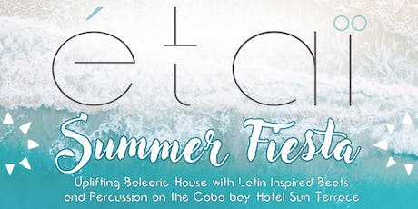 Étaï Summer Fiesta tickets