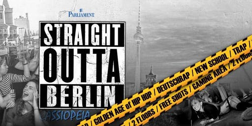 STRAIGHT OUTTA BERLIN Party | 20.07.19 | Cassiopeia Berlin