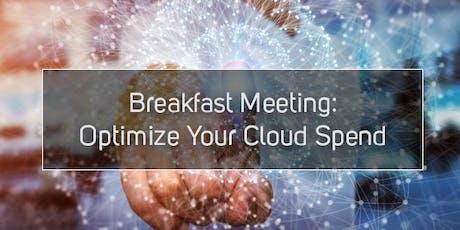 Breakfast Meeting: Optimize Your Cloud Spend tickets