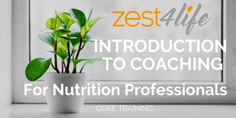 Zest4life Introduction to Health Coaching for Nutrition Professionals tickets