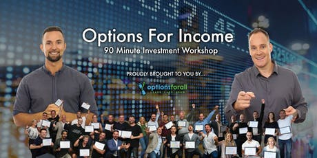 Options For Income - 90 Minute Investment Workshop tickets